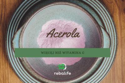 Acerola, czyli więcej niż naturalna witamina C