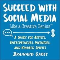 <em>Succeed with Social Media Like a Creative Genius</em>