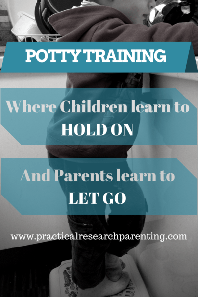 Potty Training: Where children learn to HOLD ON, and Parents learn to LET GO.