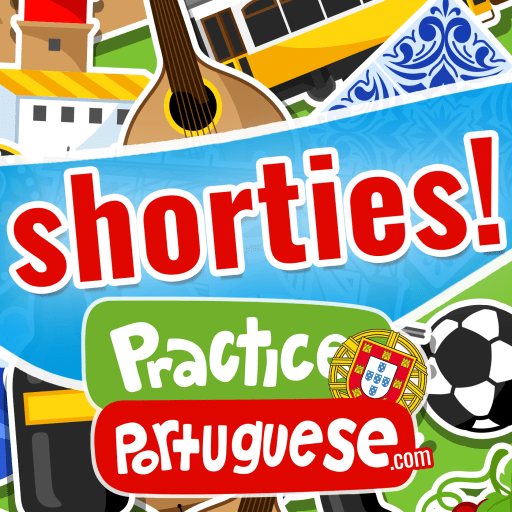 European Portuguese Shorties (from PracticePortuguese.com)