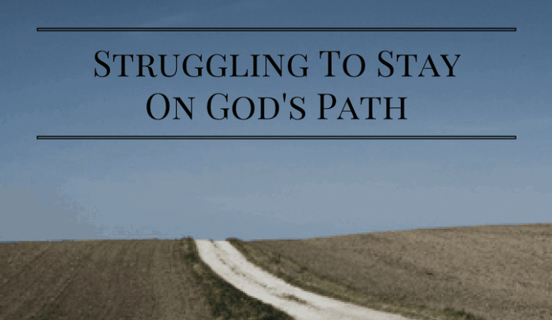 Struggling to stay on God's path