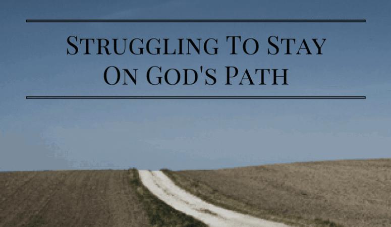 Struggling to stay on God's path