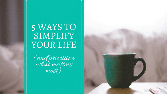 5 Ways to Simplify Your Life