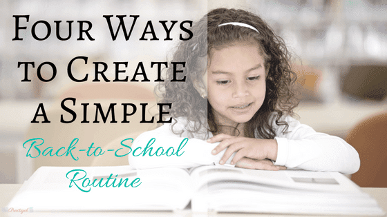 Four Ways to Create a Simple Back to School Routine