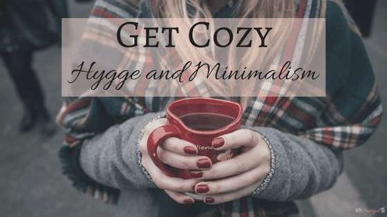 Hygge and Minimalism