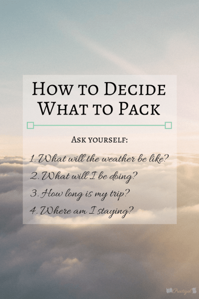 How do you decide what to pack? Ask yourself these four questions. Traveling as a minimalist can be so much easier, so much more simple, and so much less stressful! Simply be intentional about what you bring and plan to do. Traveling as a Minimalist: How Much to Do and Pack ~Practigal Blog