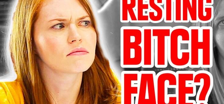 Také máte Resting Bitch Face?