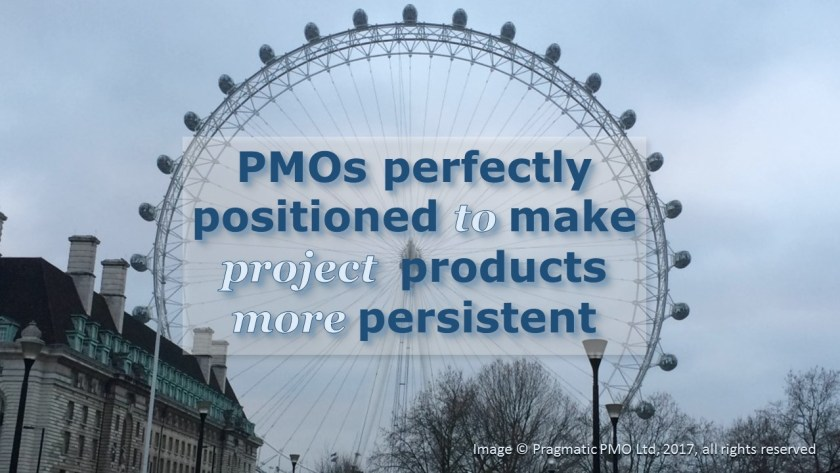 "Photograph of the London Eye, superimposed with the text ""PMOs perfectly positioned to make project products more persistent"""