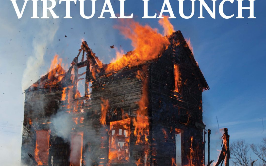 VIRTUAL LAUNCH: Living in a House On Fire