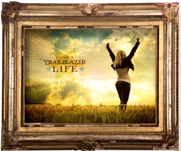 Living a Trailblazer Life - Prairie Girl Outpost