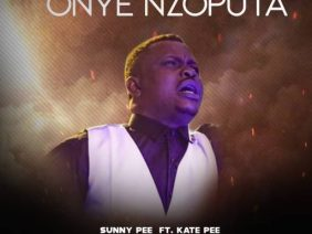 ONYE NZOPUTA by Sunny Pee ft Kate Pee, Atu Chinwe with Lyrics