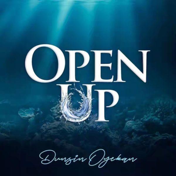 Dunsin Oyekan – Open Up [Music + Video]