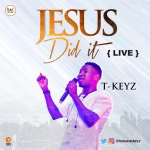 "Tkeyz – ""Jesus Did It"" (Live Audio & Video)"