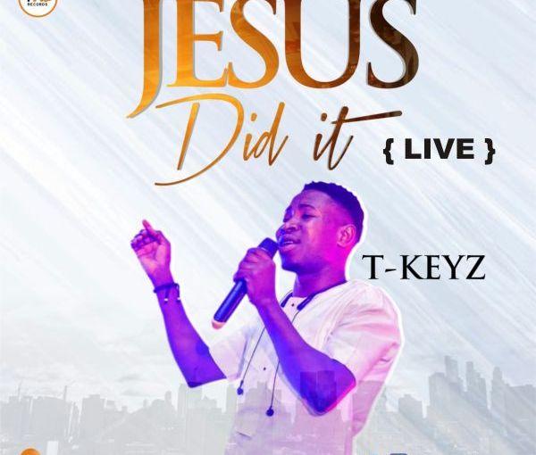 "Tkeyz - ""Jesus Did It"""