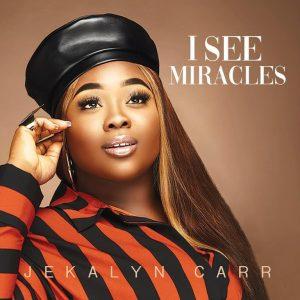 "Jekalyn Carr – ""I See Miracles"""