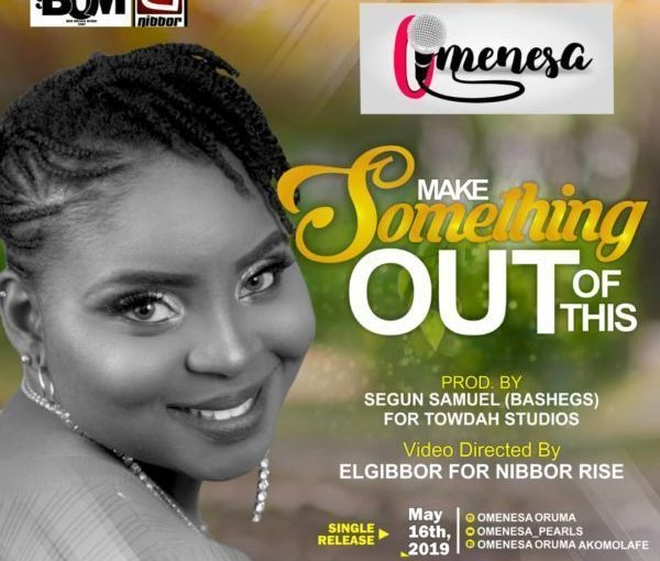 Omenesa – Make Something Out of This