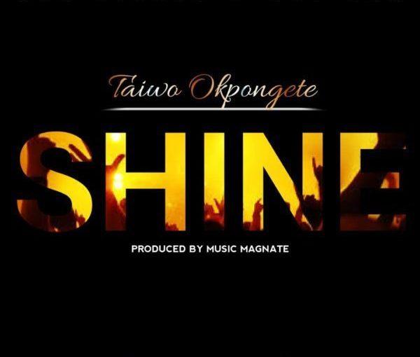 Taiwo Okpongete – Shine