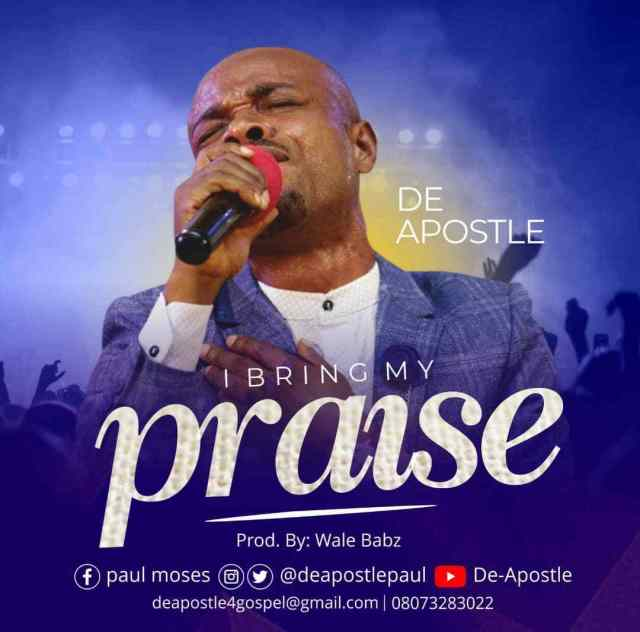 De-Apostle I Bring My Praise