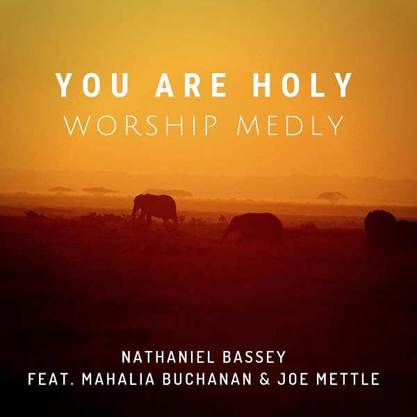 Nathaniel Bassey You Are Holy Worship Medly