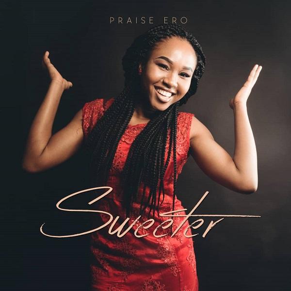 Praise Ero Sweeter