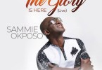 Sammie Okposo The Glory Is Here