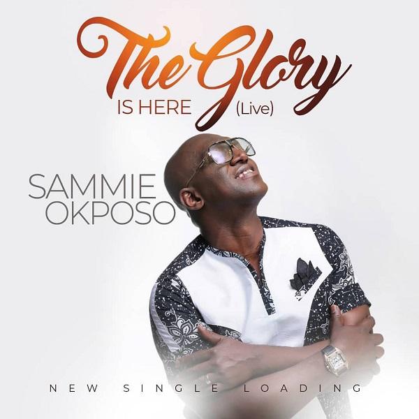 Sammie Okposo The Glory Is Here
