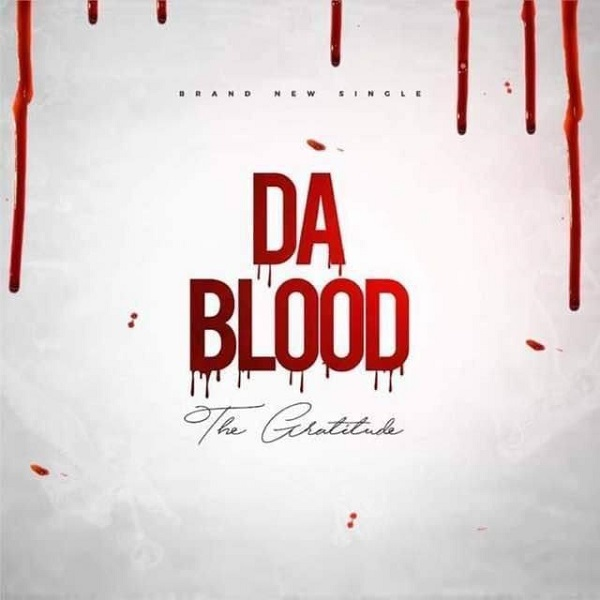 The Gratitude (COZA) Da Blood