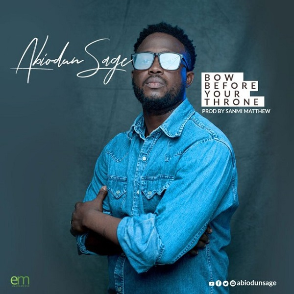 Abiodun Sage Bow Before Your Throne