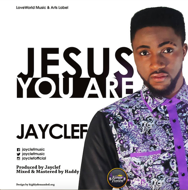 Jayclef Jesus You Are
