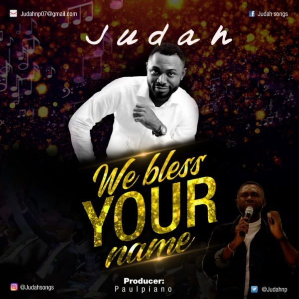 Judah We Bless Your Name
