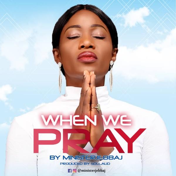 Minister Jebbaj When We Pray