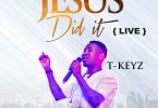 Tkeyz Jesus Did It
