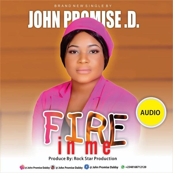 John Promise Dabby Fire In Me