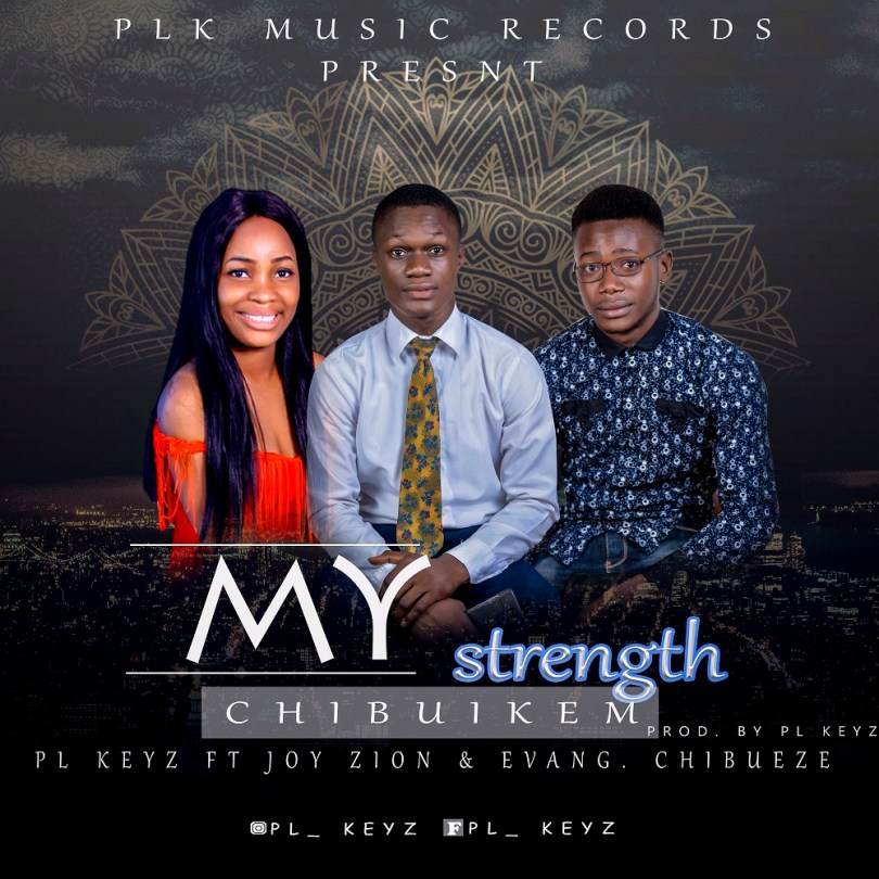 PL Keyz – My Strength