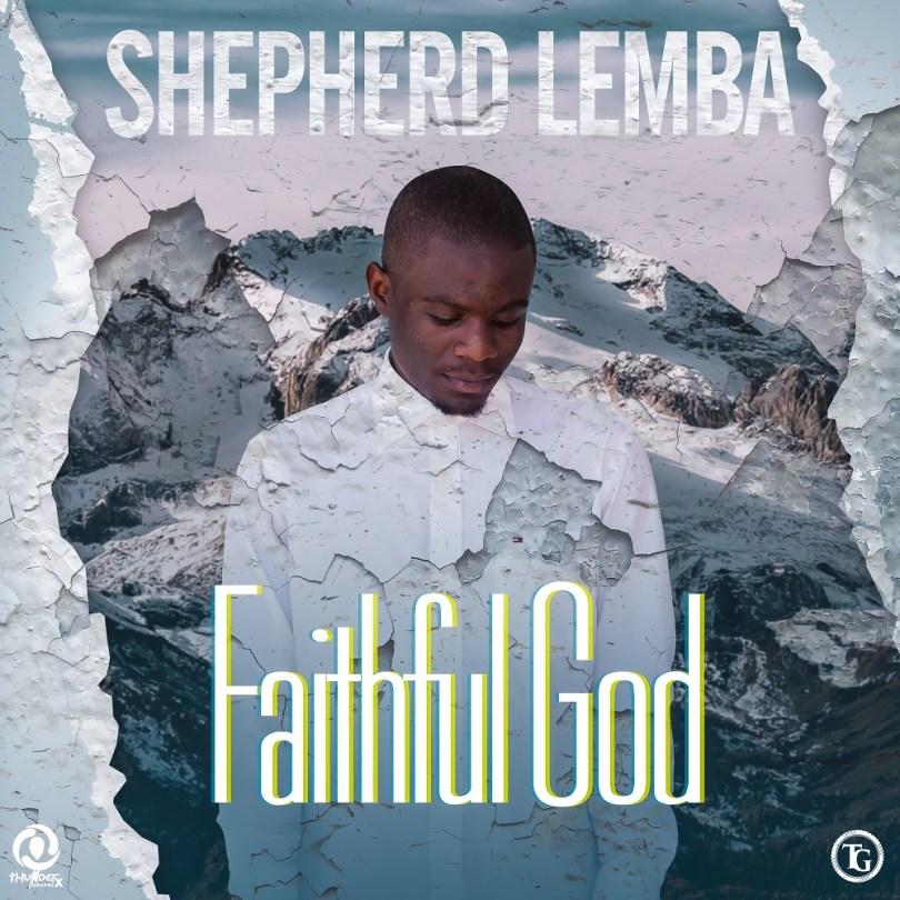 Shepherd Lemba Faithful God