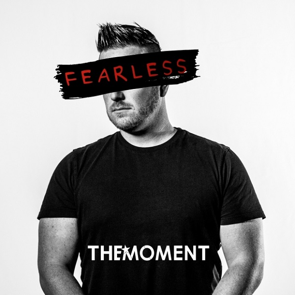 The Moment Ft. Dave Bell – Fearless