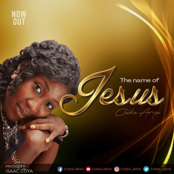 Chika Arya – The Name of Jesus