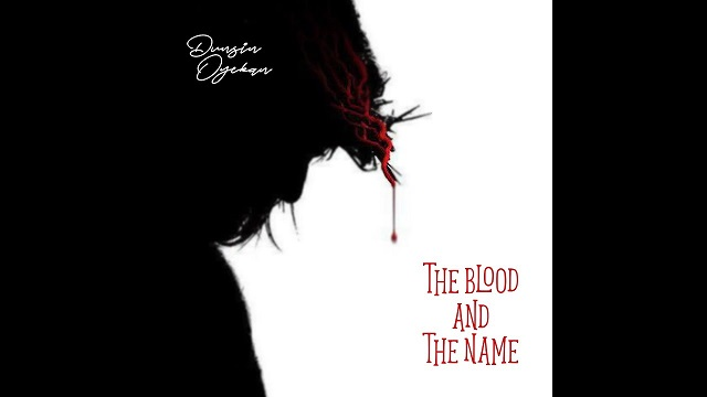 Dunsin Oyekan The Blood And The Name