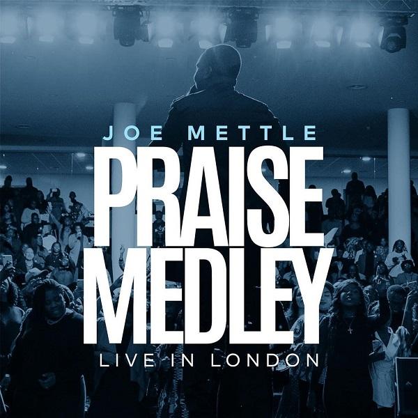Joe Mettle Praise Medley