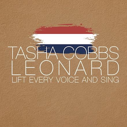 Tasha Cobbs Leonard Lift Every Voice And Sing