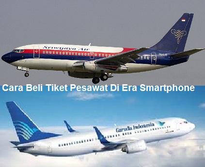 Cara Beli Tiket Pesawat Di Era Smartphone