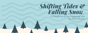 Illustration of a snowy forest with the text: Shifting Tides & Falling Snow: A Virtual End-of-Year Gathering