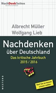 Nachdenken über Deutschland: Das kritische Jahrbuch 2015 / 2016