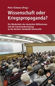 Wissenschaft oder Kriegspropaganda?: Die Wiederkehr des deutschen Militarismus und die Auseinandersetzung an der Berliner Humboldt-Universität von David North