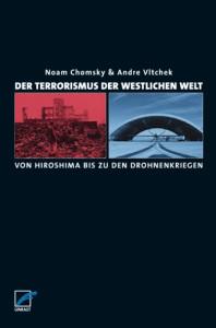 Der Terrorismus der westlichen Welt: Von Hiroshima bis zu den Drohnenkriegen. Ein Gespräch