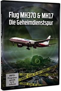 Flug MH17 & MH370 - Die Geheimdienstspur