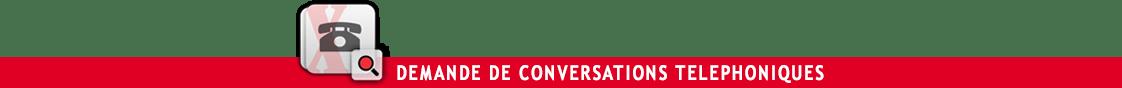 Demande de conversations telephoniques