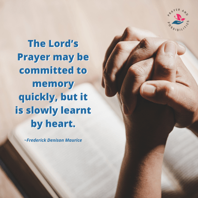 The Lord's Prayer may be committed to memory quickly, but it is slowly learned by heart.