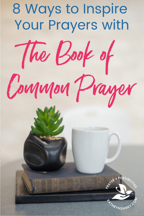 Find fresh inspiration for your prayers in the ancient words of the Book of Common Prayer. Learn how to use the Book of Common Prayer with these 8 ideas.