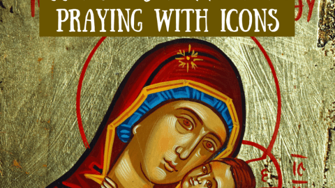 Windows to Heaven: Praying with Icons